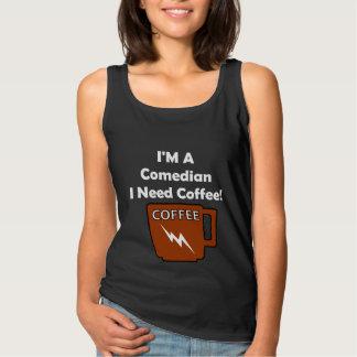 I'M A Comedian, I Need Coffee! Tank Top