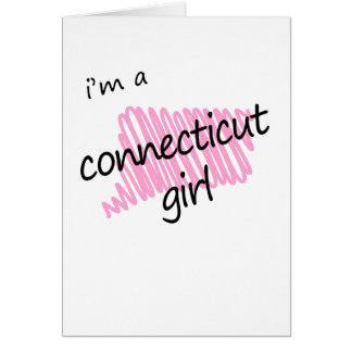 I'm a Connecticut Girl Greeting Card