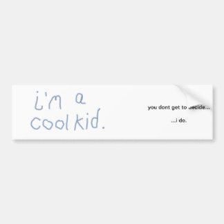 im a cool kid bumper sticker car bumper sticker