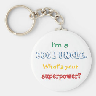 I'm a cool uncle. What's your superpower? Keychains
