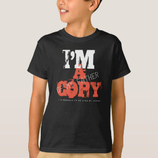 I'M A COPY OF MY FATHER 4 T-Shirt