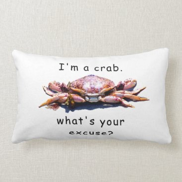 Beach Themed I'm a crab...What's your excuse? pillow