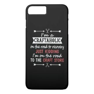 I'm a CRAFTAHOLIC iPhone 7 Plus Case