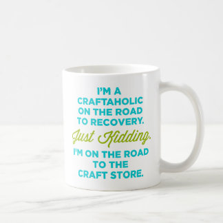 I'm A Craftaholic On The Road To Recovery Mug