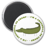I'm A Crocodile...So Chomp Fridge Magnets