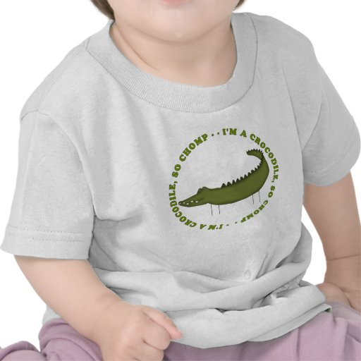 I'm A Crocodile...So Chomp T-shirt