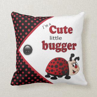 I'm a Cute Little Bugger Throw Pillow