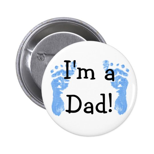 I'm a Dad! Pinback Button