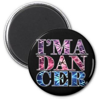 I'm a DANCER 2 Inch Round Magnet