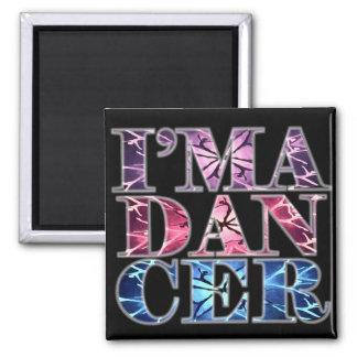I'm a DANCER 2 Inch Square Magnet