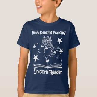 I'm A Dancing Prancing Unicorn Reader T-Shirt - WL