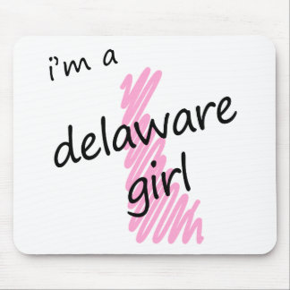 I'm a Delaware Girl Mouse Pad