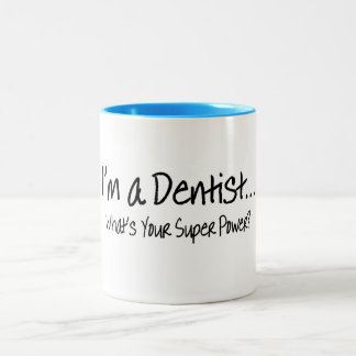 Im A Dentist Whats Your Super Power Two-Tone Coffee Mug