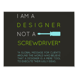 I'm a Designer, not a screwdriver Poster