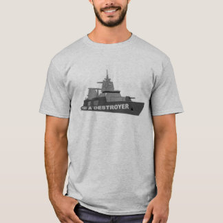 I'M A DESTROYER T-Shirt