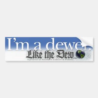 I'm a dewer. bumper sticker