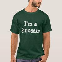 I'm a dinosaur T-Shirt