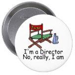 Im a Director No Really I Am Pin