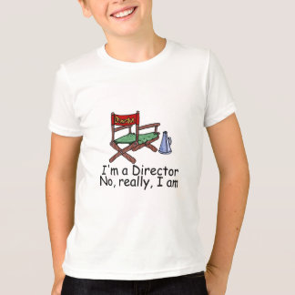 Im a Director No Really Im T-Shirt