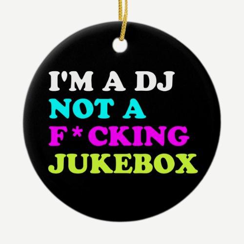 I'm a DJ not a jukebox Ornament | Ibiza House