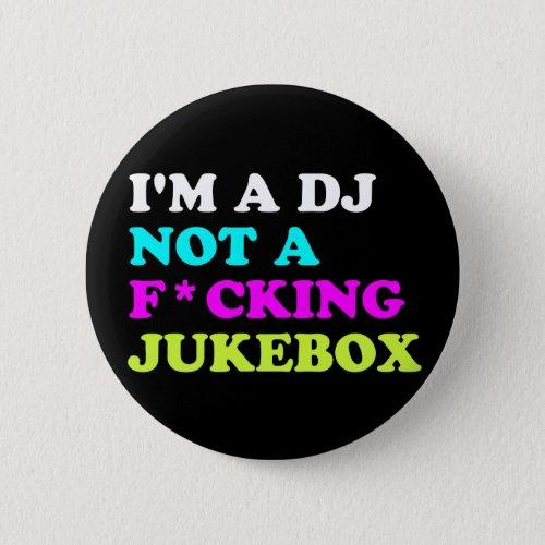 I'm a DJ not a jukebox Pin Button | Ibiza House