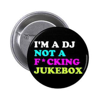 I'm a DJ not a jukebox Pinback Button