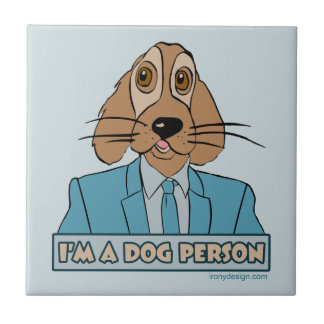 I'm a Dog Person Ceramic Tile