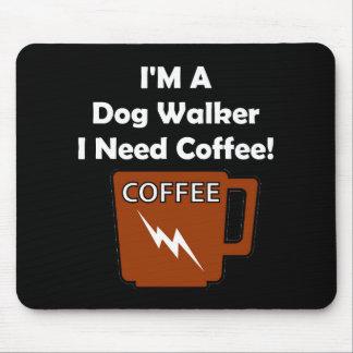 I'M A Dog Walker, I Need Coffee! Mouse Pad