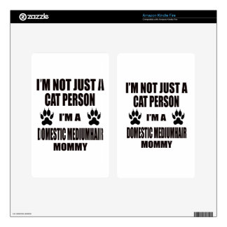I'm a Domestic mediumhair Mommy Decals For Kindle Fire