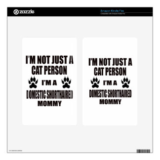I'm a Domestic Shorthaired Mommy Skins For Kindle Fire