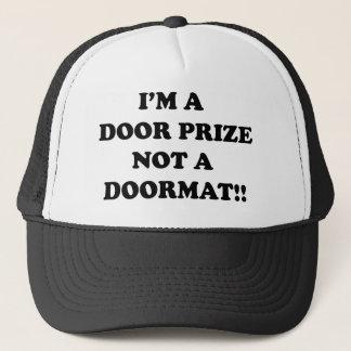 I'm a door prize not a door mat trucker hat