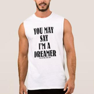 I'm a Dreamer Sleeveless Shirt