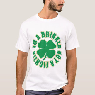 Im a Drinker not a Fighter T-Shirt
