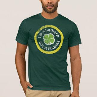 I'm a drinker not a fighter T-Shirt