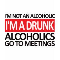 I'm A Drunk shirt