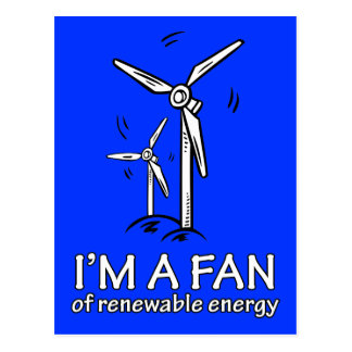 I'm a Fan of Renewable Energy Postcard