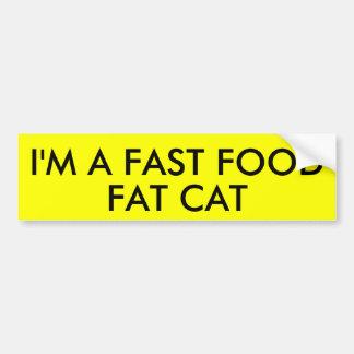 I'M A FAST FOOD FAT CAT BUMPER STICKER