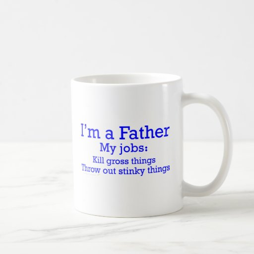 I'm a Father Funny Father's Jobs for Dad Classic White Coffee Mug
