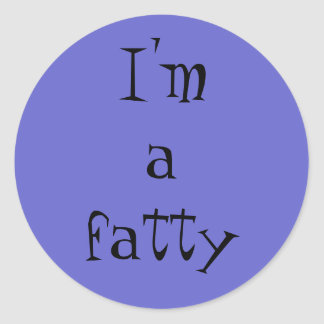 I'm a Fatty: stickers for your fat friends