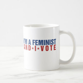I'm a feminist and I vote Coffee Mug