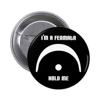 I'm a Fermata, Hold Me! Button