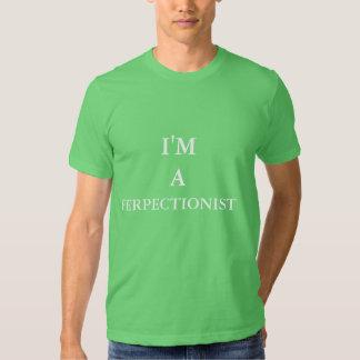 I'm A Ferpectionist T-shirt