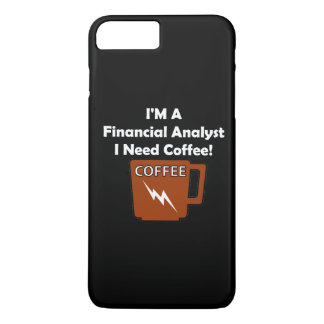 I'M A Financial Analyst, I Need Coffee! iPhone 8 Plus/7 Plus Case