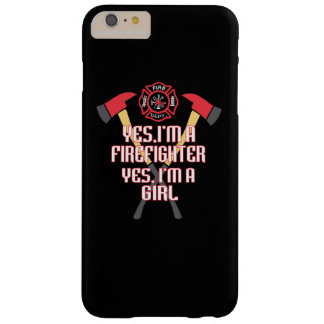 I'm a firefighter and a girl barely there iPhone 6 plus case