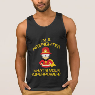 I'm A Firefighter Tank Top