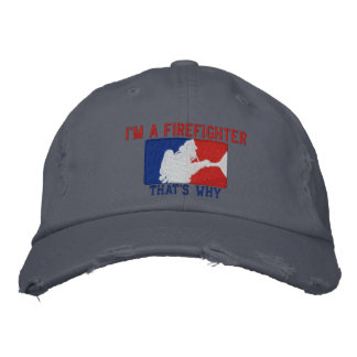 I'm A Firefighter That's Why Custom Embroidery Embroidered Baseball Cap
