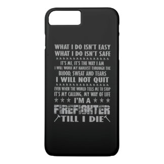 Im A Firefighter till I die iPhone 7 Plus Case