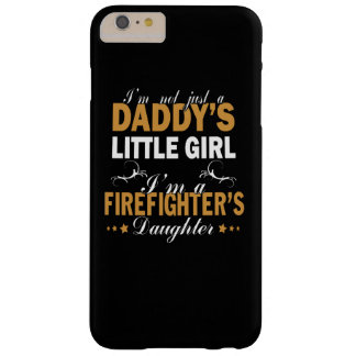I'M A FIREFIGHTER'S DAUGHTER BARELY THERE iPhone 6 PLUS CASE