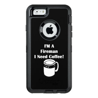 I'M A Fireman, I Need Coffee! OtterBox iPhone 6/6s Case