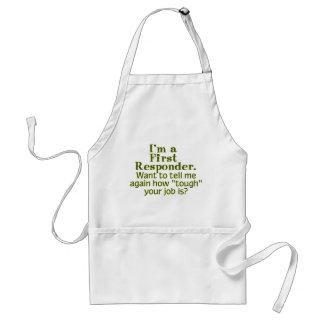 I'm a First Responder... Adult Apron
